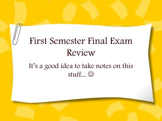 First Semester Final Exam Review