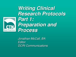 Writing Clinical Research Protocols Part 1:  Preparation and Process