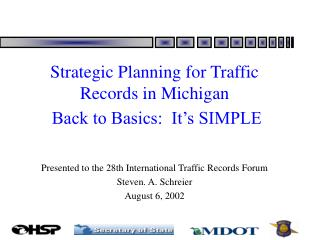 Strategic Planning for Traffic  Records in Michigan  Back to Basics:  It's SIMPLE