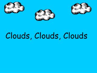 Clouds, Clouds, Clouds