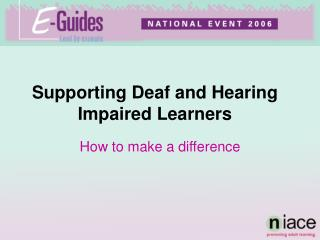 Supporting Deaf and Hearing Impaired Learners