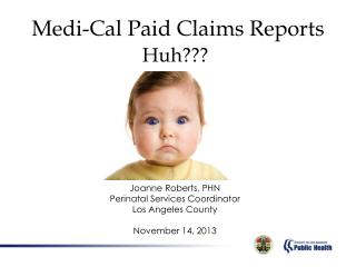 Medi-Cal Paid Claims Reports Huh???
