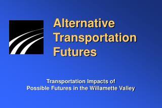 Alternative Transportation Futures