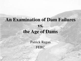 An Examination of Dam Failures vs. the Age of Dams