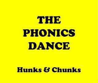 THE PHONICS DANCE Hunks & Chunks
