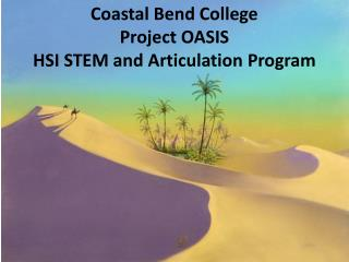 Coastal Bend College Project OASIS HSI STEM and Articulation Program