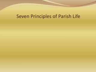 Seven Principles of Parish Life