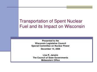 Transportation of Spent Nuclear Fuel and its Impact on Wisconsin