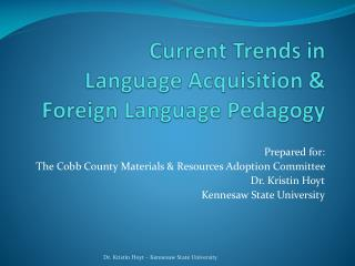 Current Trends in  Language Acquisition &  Foreign  Language Pedagogy