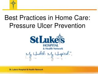 Best Practices in Home Care: Pressure Ulcer Prevention