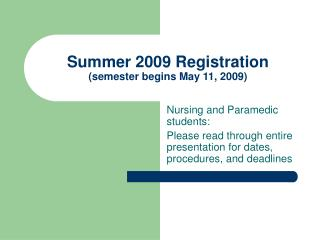 Summer 2009 Registration (semester begins May 11, 2009)