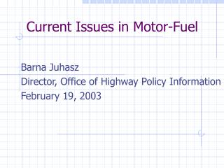 Current Issues in Motor-Fuel