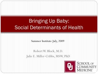 Bringing Up Baby: Social Determinants of Health