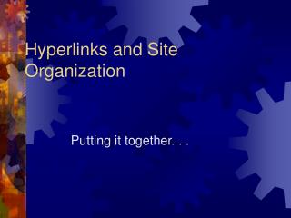Hyperlinks and Site Organization