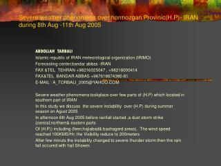 Severe weather phenomena over hormozgan Provinic(H.P)- IRAN during 8th Aug -11th Aug 2005