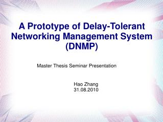 A Prototype of Delay-Tolerant Networking Management System (DNMP)