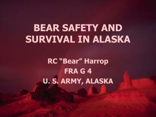 BEAR SAFETY AND SURVIVAL IN ALASKA