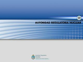 AUTORIDAD REGULATORIA NUCLEAR
