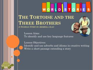 The Tortoise and the Three Brothers A Nigerian Story by  Abimbola Alao