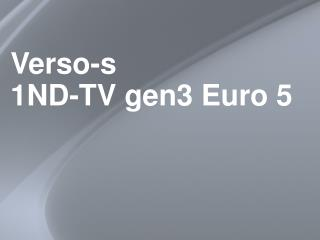 Verso-s 1ND-TV gen3 Euro 5
