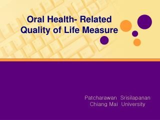 Oral Health- Related  Quality of Life Measure