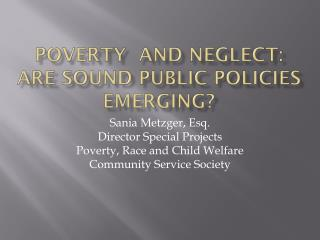 Poverty  and Neglect: Are sound Public policies emerging?