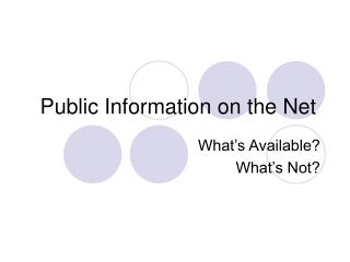 Public Information on the Net