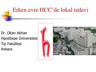 Erken evre  HCC 'de lokal tedavi