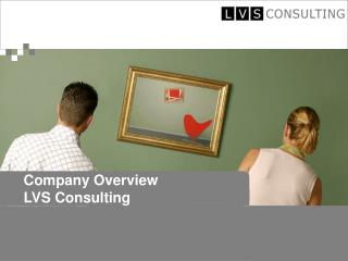 Company Overview  LVS Consulting