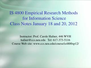 IS 4800 Empirical Research Methods  for Information Science Class Notes January  18 and 20,  2012
