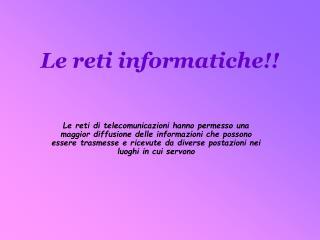 Le reti informatiche!!