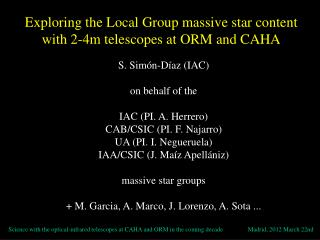 Exploring the Local Group massive star content with 2-4m telescopes at ORM and CAHA