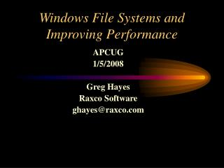 Windows File Systems and  Improving Performance