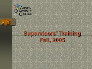 Supervisors' Training Fall, 2005