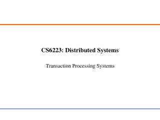 CS6223: Distributed Systems