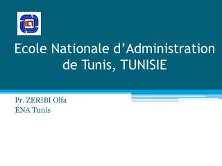 Ecole Nationale d'Administration de Tunis, TUNISIE