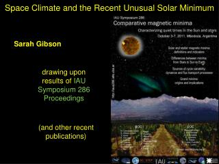 Space Climate and the Recent Unusual Solar Minimum