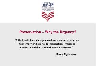 Preservation – Why the Urgency?