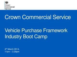 Crown Commercial Service  Vehicle Purchase Framework Industry Boot Camp