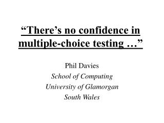 """There's no confidence in multiple-choice testing …"""
