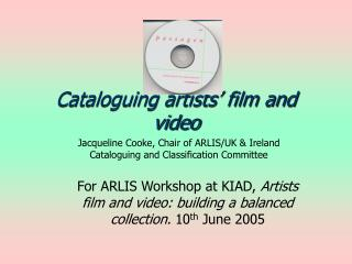 Cataloguing artists' film and video