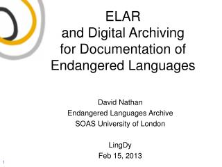 ELAR  and Digital Archiving  for Documentation of Endangered Languages