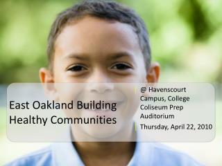 East Oakland Building Healthy Communities