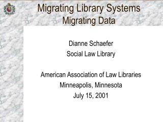 Migrating Library Systems Migrating Data