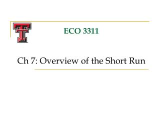 ECO 3311 Ch 7: Overview of the Short Run