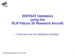 ENVISAT Validation  using the  DLR Falcon 20 Research Aircraft