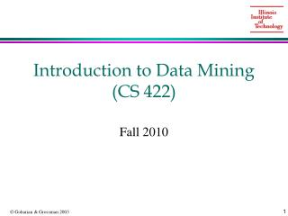Introduction to Data Mining (CS 422)