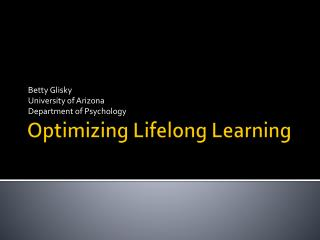 Optimizing Lifelong Learning