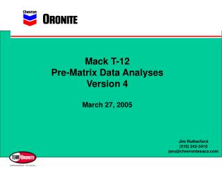 Mack T-12 Pre-Matrix Data Analyses Version 4 March 27, 2005