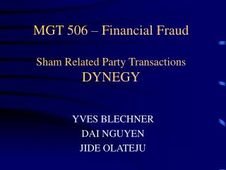MGT 506 – Financial Fraud Sham Related Party Transactions DYNEGY